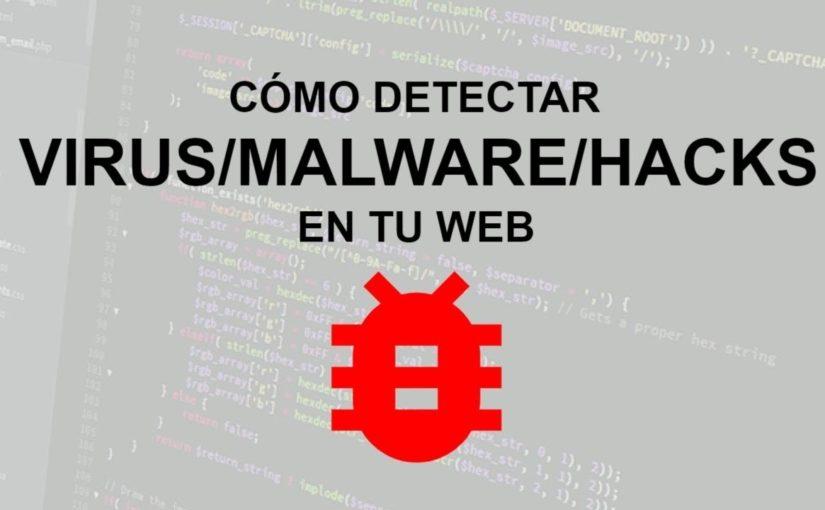 Detectar y eliminar malware, virus, hacks, phising, defacements o cualquier otra infección en una web